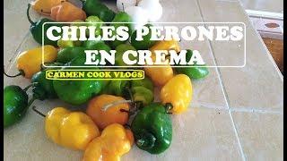 CHiLES PERONES EN CREMA | Carmen Cook Vlogs