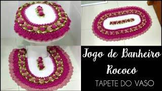 JOGO DE BANHEIRO ROCOCÓ- TAPETE VASO/ DIANE GONÇALVES