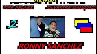 MIX FELIPE PELAEZ Y SILVESTRE DANGOND DJ RONNY SANCHEZ