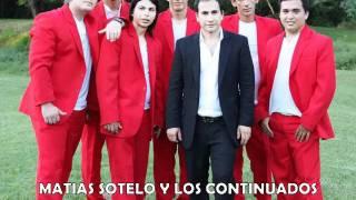 Matias Sotelo y Los Continuados - Ven Dime Lo Que Hago