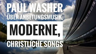 Paul Washer über Anbetungs-Musik, moderne christliche Songs etc.