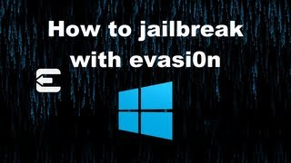 How to jailbreak iOS 6 untethered with evasi0n on Windows