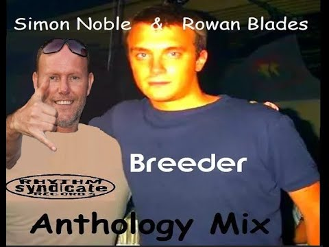Simon Noble & Rowan Blades - Breeder Anthology Mix