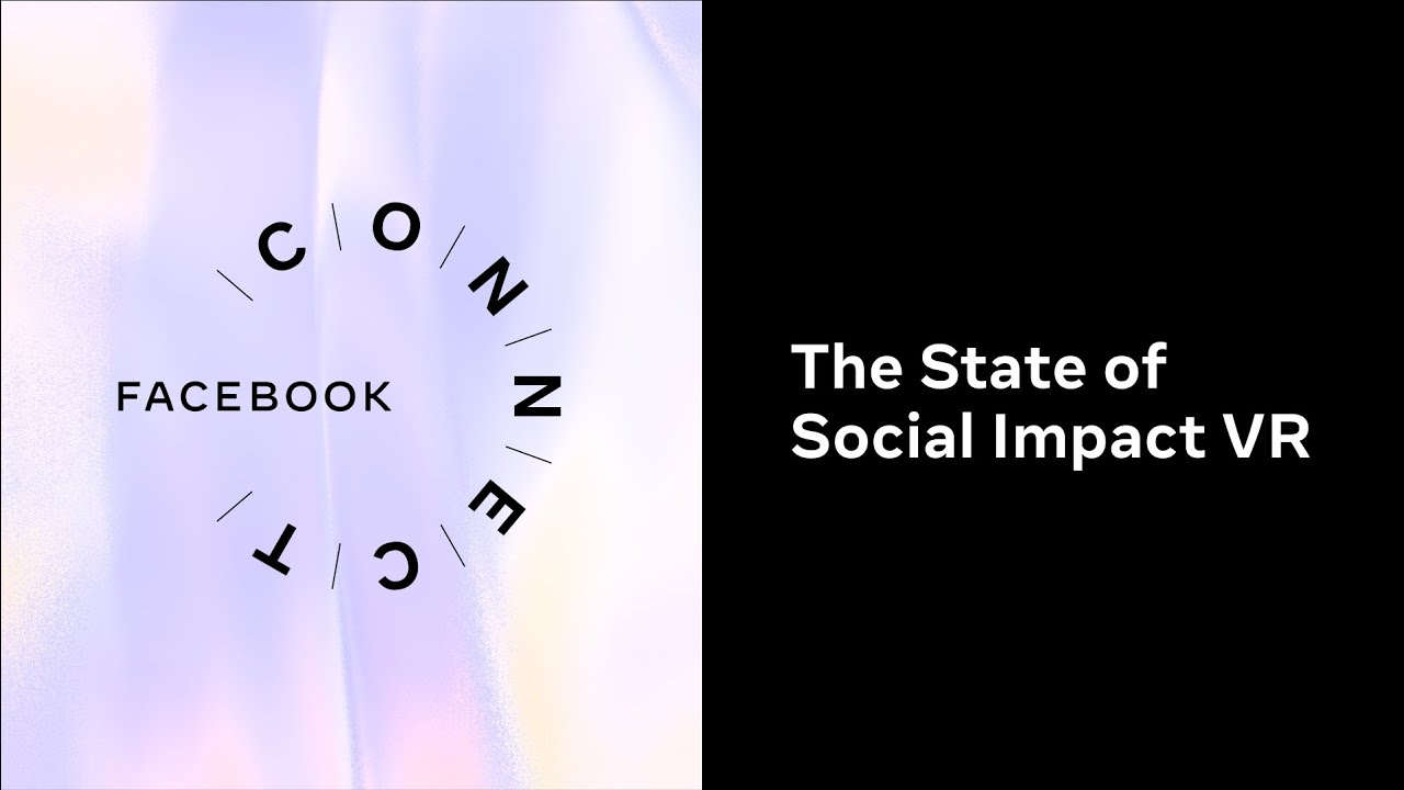 Facebook Connect 2020 | The State of Social Impact VR