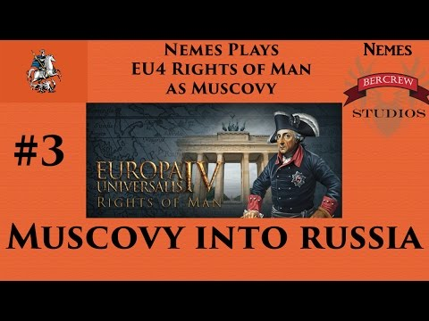 Muscovy Into Russia - EU4 Rights of Man Episode 3 [Europa Universalis IV] |