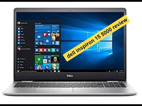 Dell Inspiron 15 5000 Review 2020 - Results After Three Months Of Use