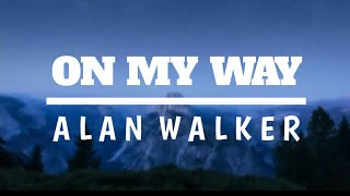 Gambar cover Alan walker - ON MY WAY (lyrics) ft.sabrina carpenter &  farruko