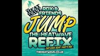 RDX & Friends - Jump (The Heatwave Refix) Outlook Boat Party Mix