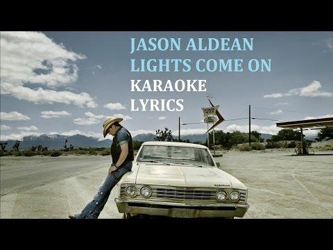 JASON ALDEAN - LIGHTS COME ON KARAOKE COVER LYRICS
