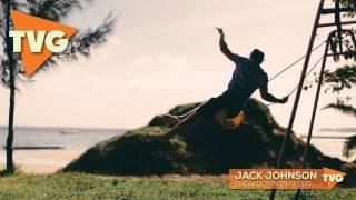 Jack Johnson - Breakdown (N.Y.Edit)