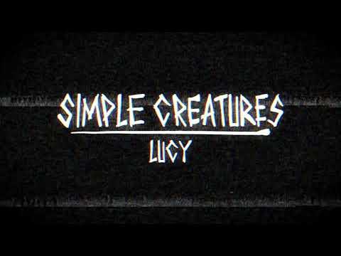 Simple Creatures - Lucy (Audio)