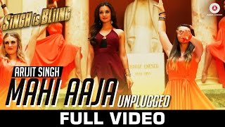 Mahi Aaja Unplugged - Arijit Singh - Full Video | Singh Is Bliing | Akshay Kumar & Amy Jackson