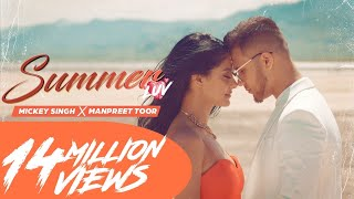 Mickey Singh X Manpreet Toor - Summer Luv   Latest Punjabi Songs 2019