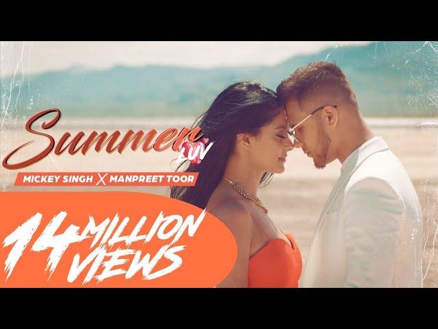 Mickey Singh X Manpreet Toor - Summer Luv |  Latest Punjabi Songs 2019