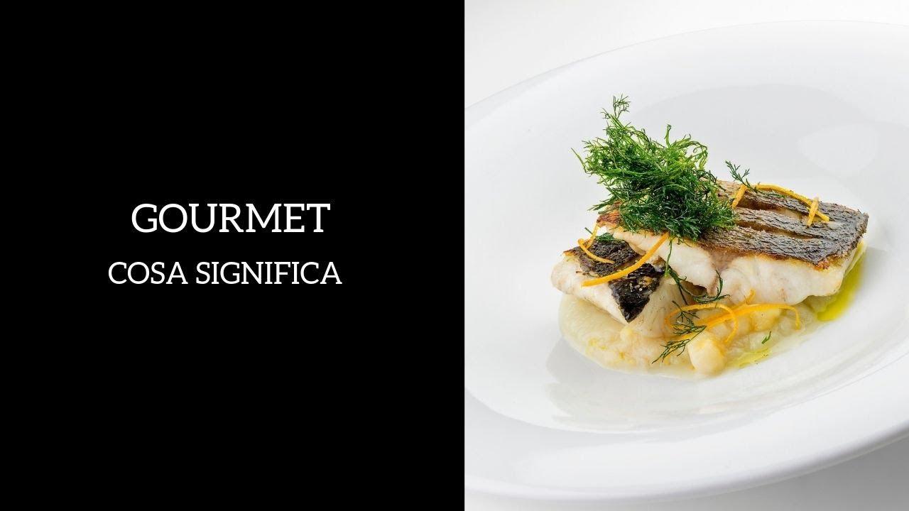 Cosa Significa Gourmet Significato Ed Etimologia Youtube