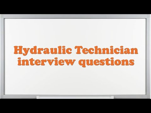 Hydraulic Technician interview questions