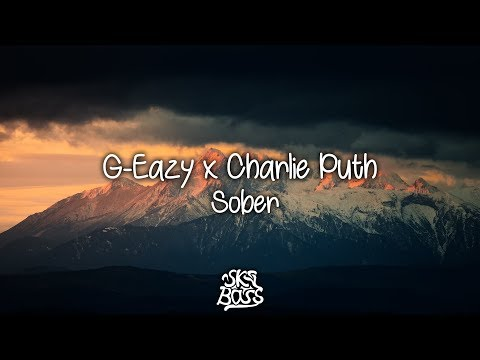 G-Eazy - Sober (Lyrics / Lyric Video) (ft. Charlie Puth)