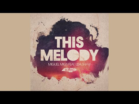 Miguel Migs feat.Lisa Shaw - This Melody
