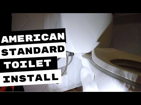 AMERICAN STANDARD PRESSURE ASSISTED FLUSH TOILET INSTALLATION