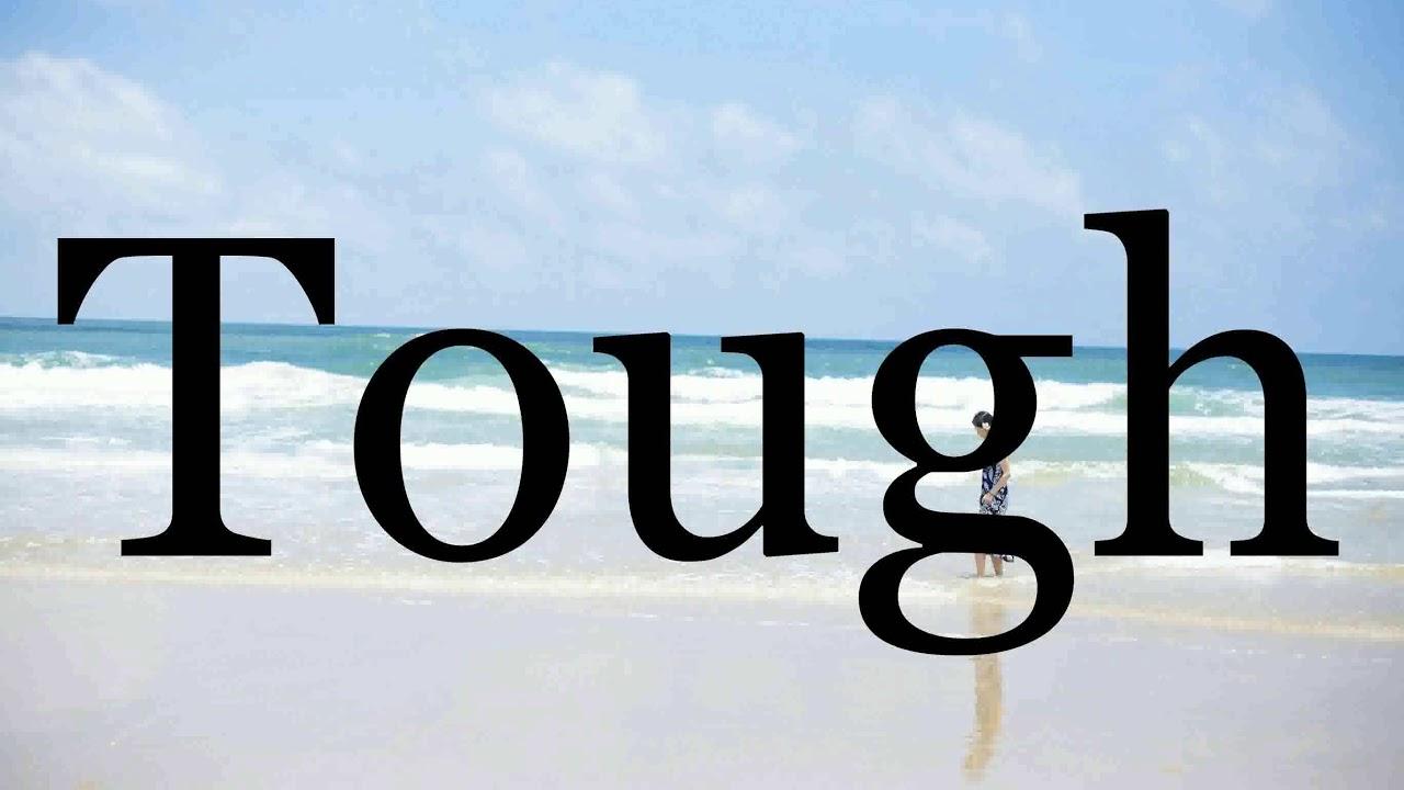 How To Pronounce Tough🌈🌈🌈🌈🌈🌈Pronunciation Of Tough - YouTube