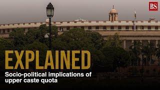 Implications of Upper caste quota explained