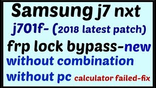Download Video Samsung j701f (j7-nxt) frp unlock without combination file.Latest patch 2018 MP3 3GP MP4