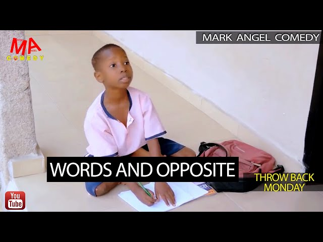 Words And Opposite (Mark Angel Comedy) (Throw Back Monday)