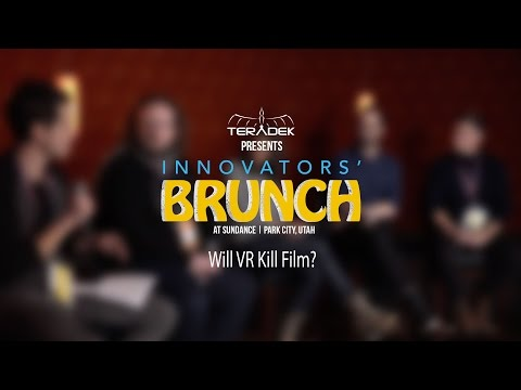 Innovators' Brunch @ Sundance 2016: Will VR Kill Film?