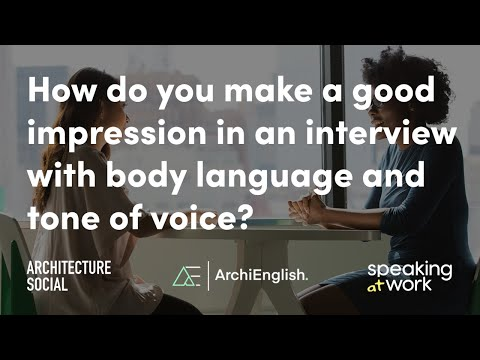 How do you make a good impression in an interview with body language and tone of voice