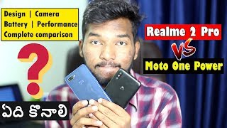 RealMe 2 Pro vs Moto One Power Full Comparison || Camera | Performance | Battery ||  in telugu