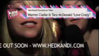 "Warren Clarke & Tara McDonald ""Love Crazy"" [HED KANDI RECORDS]"