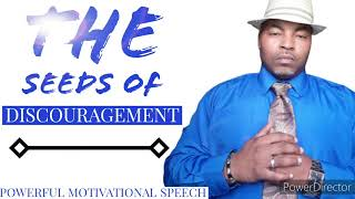 The Seeds of Discouragment| Powerful Motivational Speech | Marques The Writer