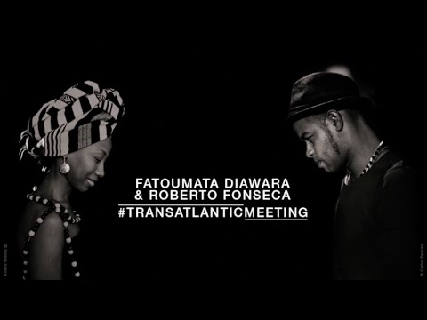 Fatoumata Diawara & Roberto Fonseca Live