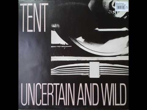 Uncertain And Wild by Tent