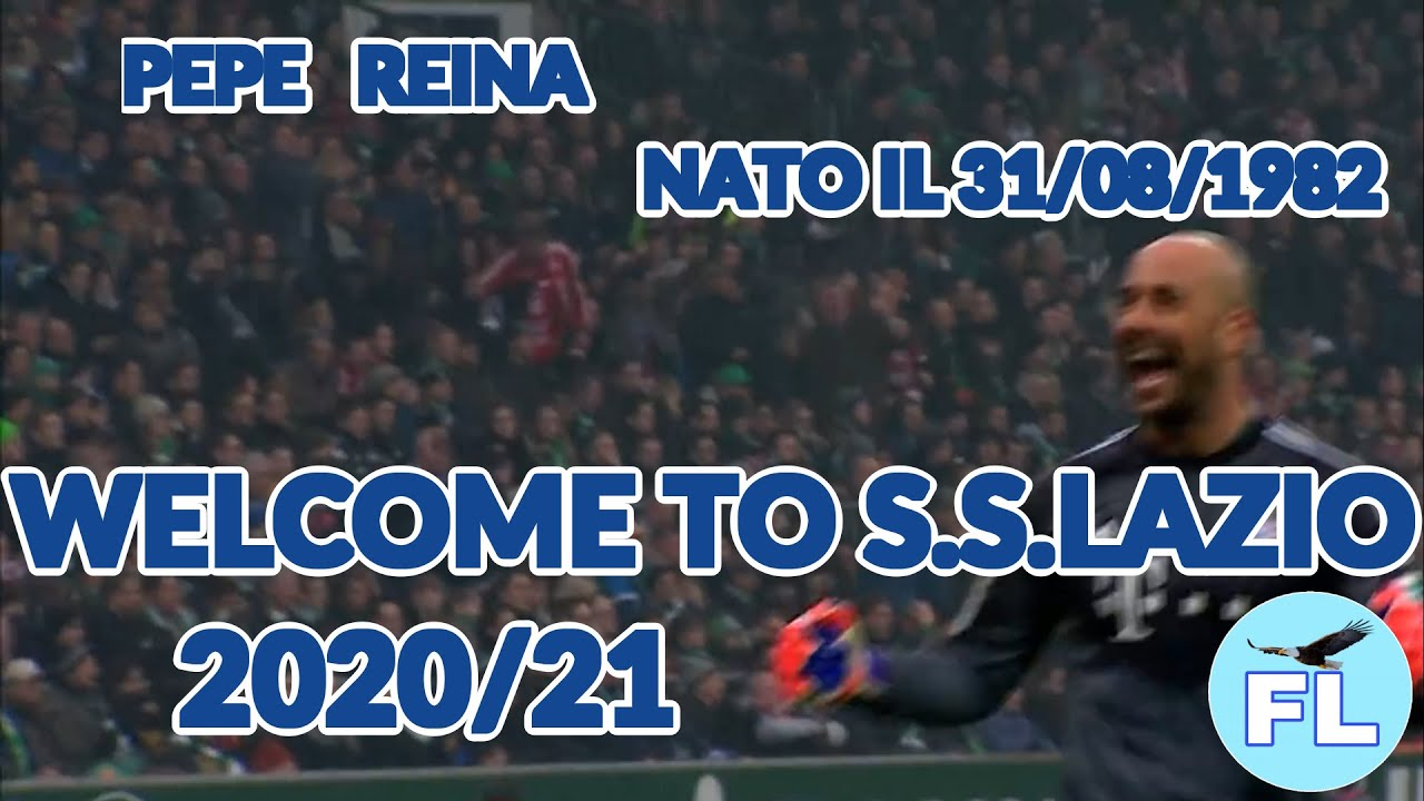 Pepe Reina - Welcome To S.S.Lazio 2020/21 - YouTube