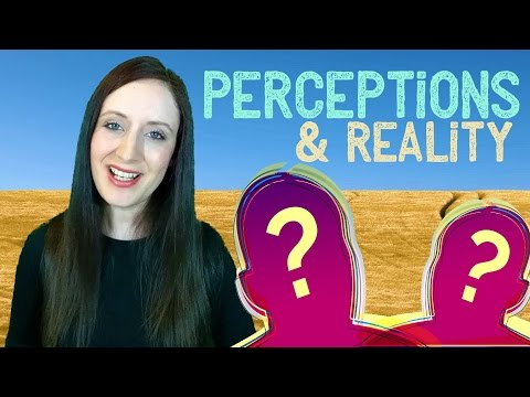 How PERCEPTIONS Create Your Reality. How to Change Them To Improve Your Experience