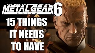 Metal Gear Solid 6 - 15 Things It NEEDS To Have thumbnail