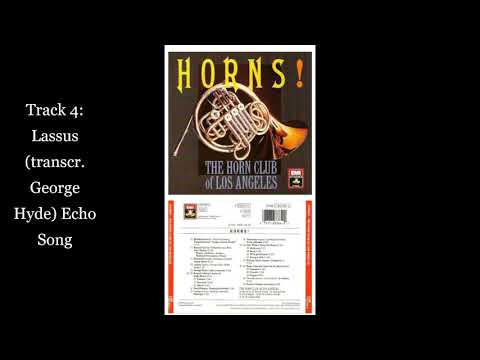 Track 4 From Horns! Lassus (transcr. George Hyde) Echo Song