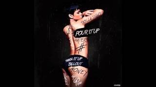 Rihanna - Pour It Up Long Version