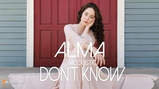 ALMA - Don't Know (Acoustic Version)