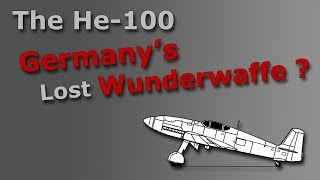 ⚜ | The He-100 - Germany's Lost Wunderwaffe ?