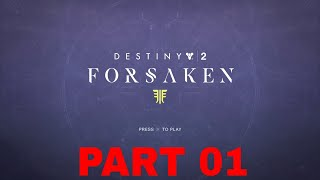 Destiny 2 Forsaken Walkthrough Gameplay Part 1| INTRO |
