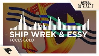 [Trap] - Ship Wrek & Essy - Fools Gold [NCS Release]