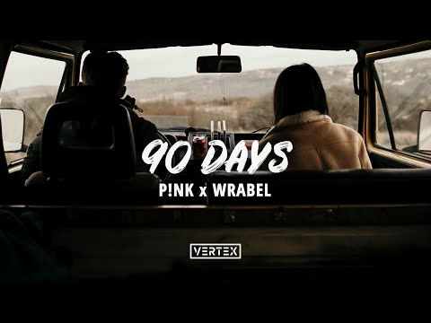 P!nk - 90 Days (Lyrics) Ft. Wrabel