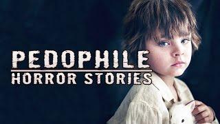 4 TRUE Pedophile Horror Stories