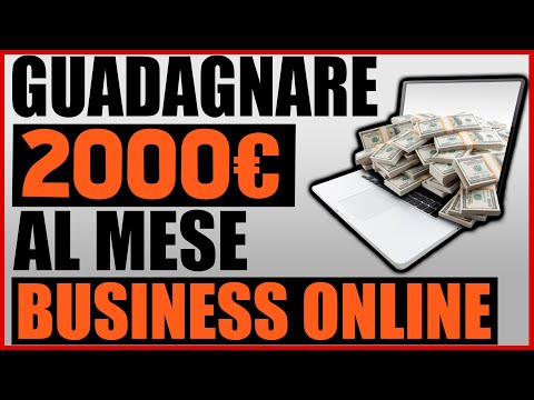 5 Business Online Che Ti Faranno Guadagnare 2000€ Al Mese [Guadagnare Online]