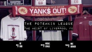 The Potemkin League- Liverpool Football Club documentary