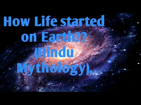 How life started on Earth?(Hindu mythology).