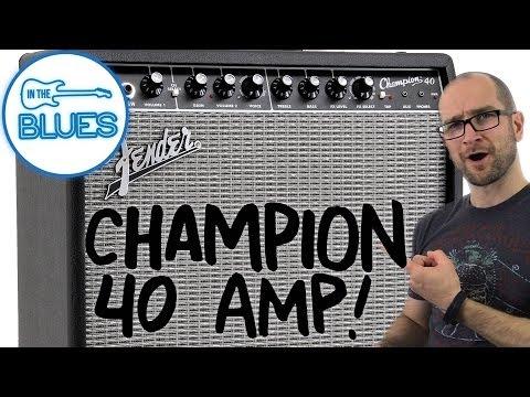 Fender Champion 40 Review (2019)   GuitarFella com