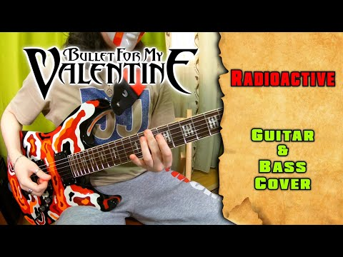 Bullet For My Valentine - Radioactive | guitar & bass cover by mike_KidLazy + tab